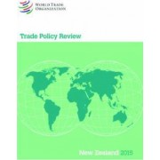 Trade Policy Review - New Zealand by World Trade Organization
