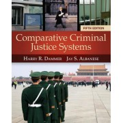 Comparative Criminal Justice Systems by Harry Dammer