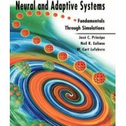 Neural and Adaptive Systems by Jose C. Principe