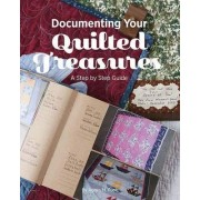 Documenting Your Quilted Treasures by Agnes M. Pool