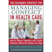 The Exchange Strategy for Managing Conflict in Healthcare by Steven Dinkin