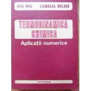 Termodinamica Chimica Aplicatii Numerice - Ana Onu, Camelia Beldie