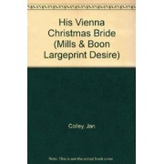 His Vienna Christmas Bride by Jan Colley