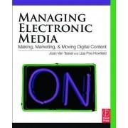 Managing Electronic Media by Joan Van Tassel