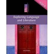 Exploring Language and Literature for AQA A by Steven Croft