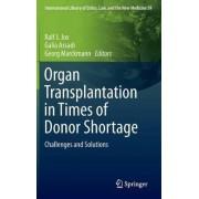 Organ Transplantation in Times of Donor Shortage 2016 by Ralf J. Jox