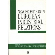 New Frontiers in European Industrial Relations by Richard Hyman