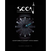 Soon Timepiece Phenomena: Adventures in Concept Watch Design (English and French Edition)