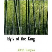 Idyls of the King by Lord Alfred Tennyson