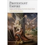 Protestant Empire by Carla Gardina Pestana