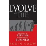 Evolve or Die by Robin Crow