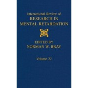 International Review of Research in Mental Retardation: v. 22 by Laraine Masters Glidden