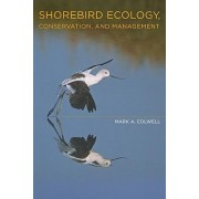 Shorebird Ecology, Conservation, and Management by Mark A. Colwell