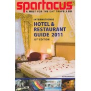 Spartacus International Hotel and Restaurant Guide 2011 by Briand Bedford