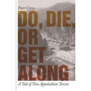 Do, Die, or Get Along by Peter Crow