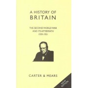 A History of Britain: Second World War and Its Aftermath 1939 - 1951 Bk. 8 by E. H. Carter