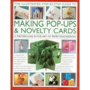 The Illustrated Step-by-Step Guide to Making Pop-Ups & Novelty Cards by Trish Phillips