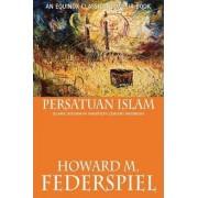 Persatuan Islam Islamic Reform in Twentieth Century Indonesia by Howard M. Federspiel