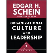 Organizational Culture and Leadership by Edgar H. Schein