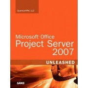 Microsoft Office Project Server 2007 Unleashed by QuantumPM