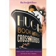 The New York Times Huge Book of Easy Crosswords by The New York Times