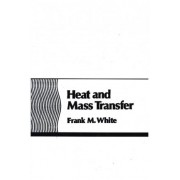 Heat and Mass Transfer by Frank M White (Sp