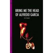 Bring Me the Head of Alfredo Garcia by Ian Cooper
