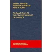 Fundamentals of Exploratory Analysis of Variance by David C. Hoaglin
