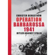 Operation Barbarossa 1941 by Christer Bergstrom
