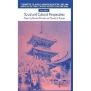 The History of Anglo-Japanese Relations, 1600-2000: 1600-2000 - Social and Cultural Perspective v.5 by Gordon Daniels