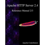 Apache HTTP Server 2.4 Reference Manual 2/3 by Apache Contributors