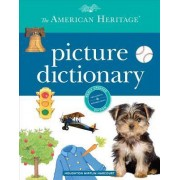 American Heritage Picture Dictionary by Dictionaries Heritage American the of Editors