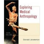 Exploring Medical Anthropology by Donald Joralemon