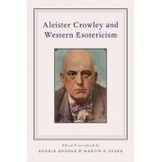 Aleister Crowley and Western Esotericism by Henrik Bogdan
