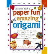 Best Ever Book of Paper Fun & Amazing Origami by Paul Jackson