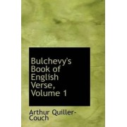 Bulchevy's Book of English Verse, Volume 1 by Arthur Quiller-couch