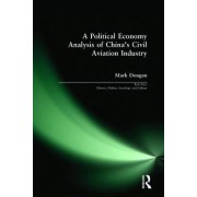 A Political Economy Analysis of China's Civil Aviation Industry by Mark Dougan