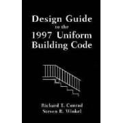 Design Guide to the 1997 Uniform Building Code by Richard T. Conrad