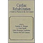Cardiac Rehabilitation: Guide To Procedures For The 21st Century