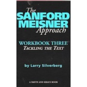 The Sanford Meisner Approach Workbook Three by Larry Silverberg
