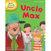 Oxford Reading Tree Read with Biff, Chip, and Kipper: Phonics: Level 6: Uncle Max by Roderick Hunt