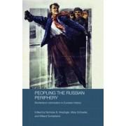 Peopling the Russian Periphery by Nicholas Breyfogle