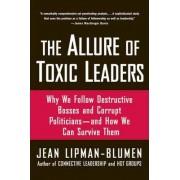 The Allure of Toxic Leaders by Jean Lipman-Blumen