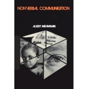 Nonverbal Communication by Albert Mehrabian