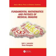 Fundamental Mathematics and Physics of Medical Imaging by Jack Lancaster Jr.