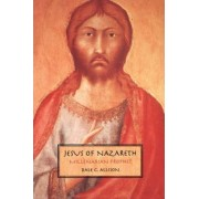 Jesus of Nazareth by Jr. Dale C. Allison