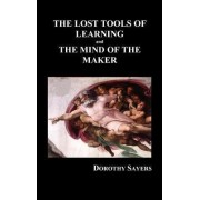 THE LOST TOOLS OF LEARNING and THE MIND OF THE MAKER (Hardback) by Dorothy Sayers