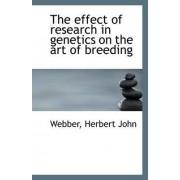 The Effect of Research in Genetics on the Art of Breeding by Webber Herbert John
