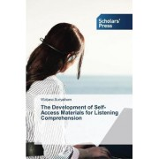 The Development of Self-Access Materials for Listening Comprehension by Watjana Suriyatham