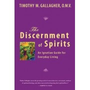 The Discernment of Spirits by Timothy M. Gallagher